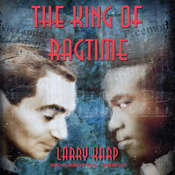 The King of Ragtime, by Larry Karp