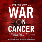 The Secret History of the War on Cancer, by Devra Davis