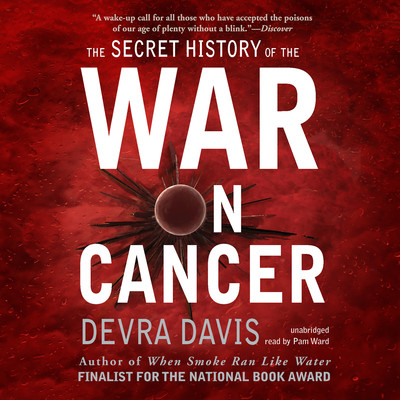 The Secret History of the War on Cancer Audiobook, by Devra Davis