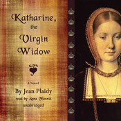 Katharine, the Virgin Widow: A Novel Audiobook, by Jean Plaidy
