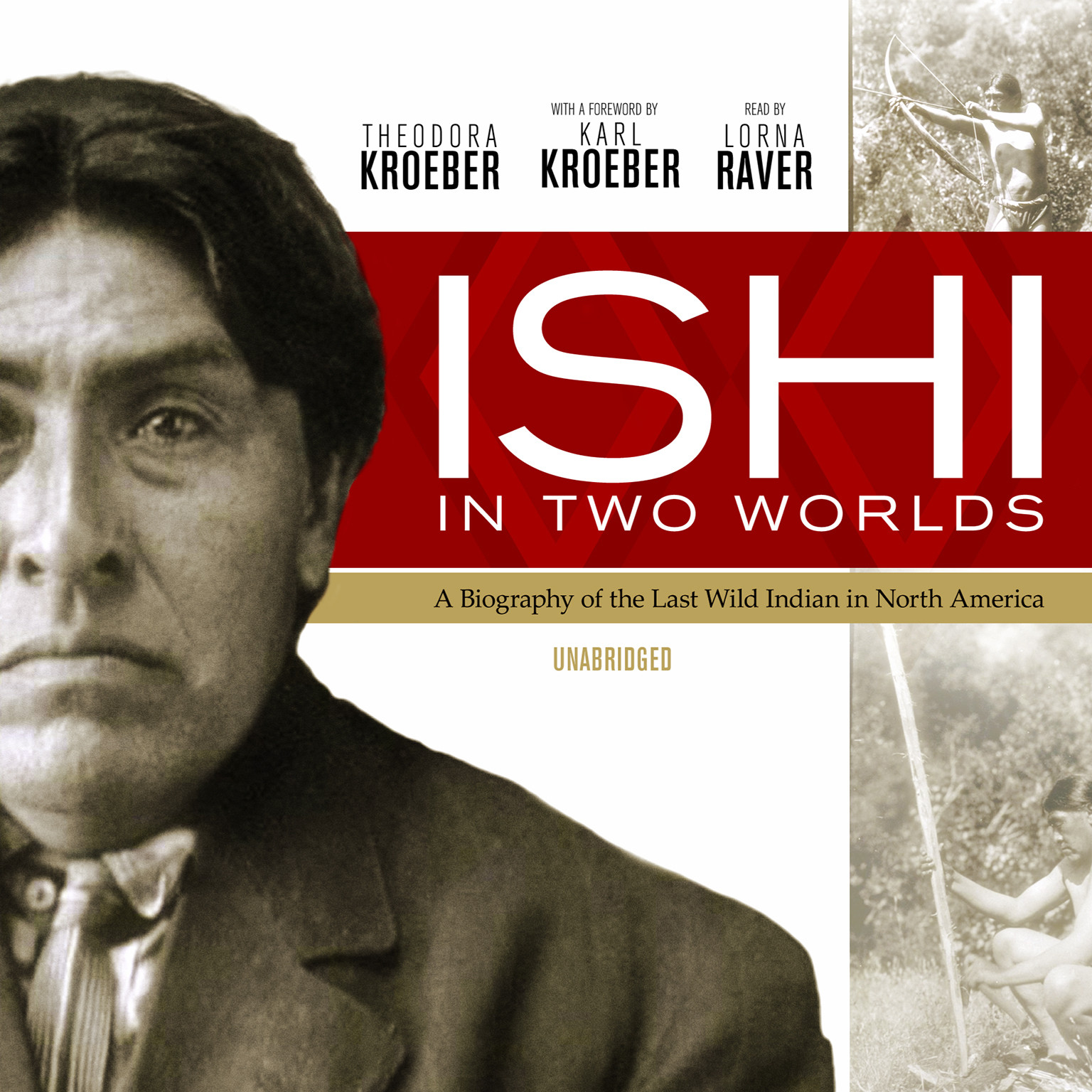 Printable Ishi in Two Worlds: A Biography of the Last Wild Indian in North America Audiobook Cover Art