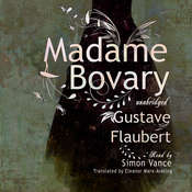 Madame Bovary: Classic Collection, by Gustave Flaubert