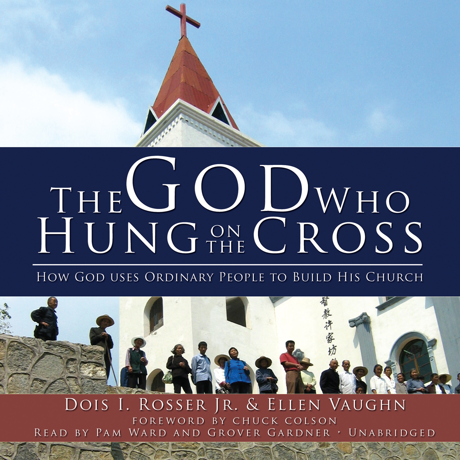 Printable The God Who Hung on the Cross: How God Uses Ordinary People to Build His Church Audiobook Cover Art