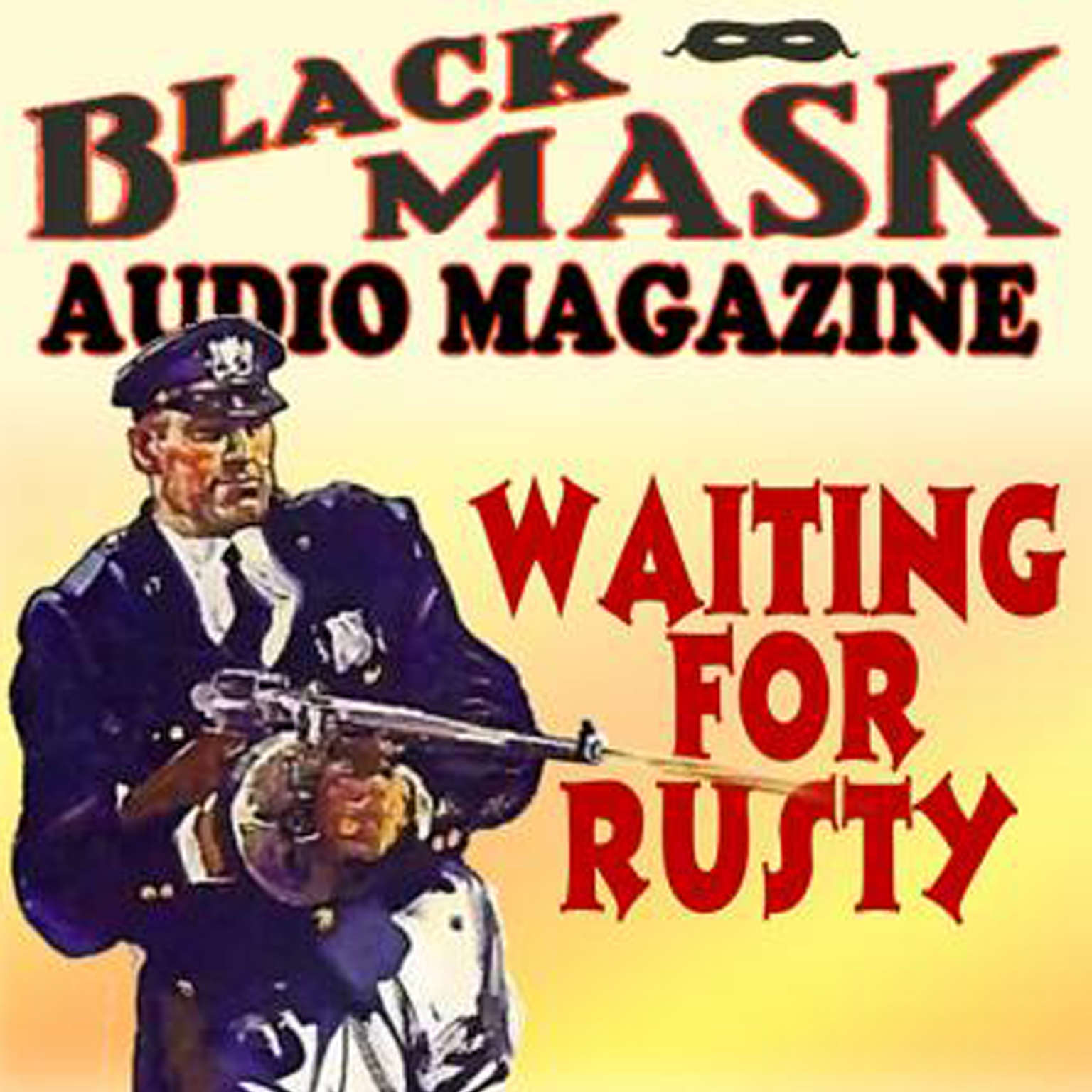 Printable Waiting for Rusty: Black Mask Audio Magazine Audiobook Cover Art