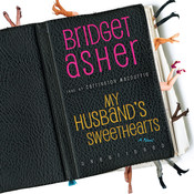 My Husband's Sweethearts: A Novel, by Bridget Asher