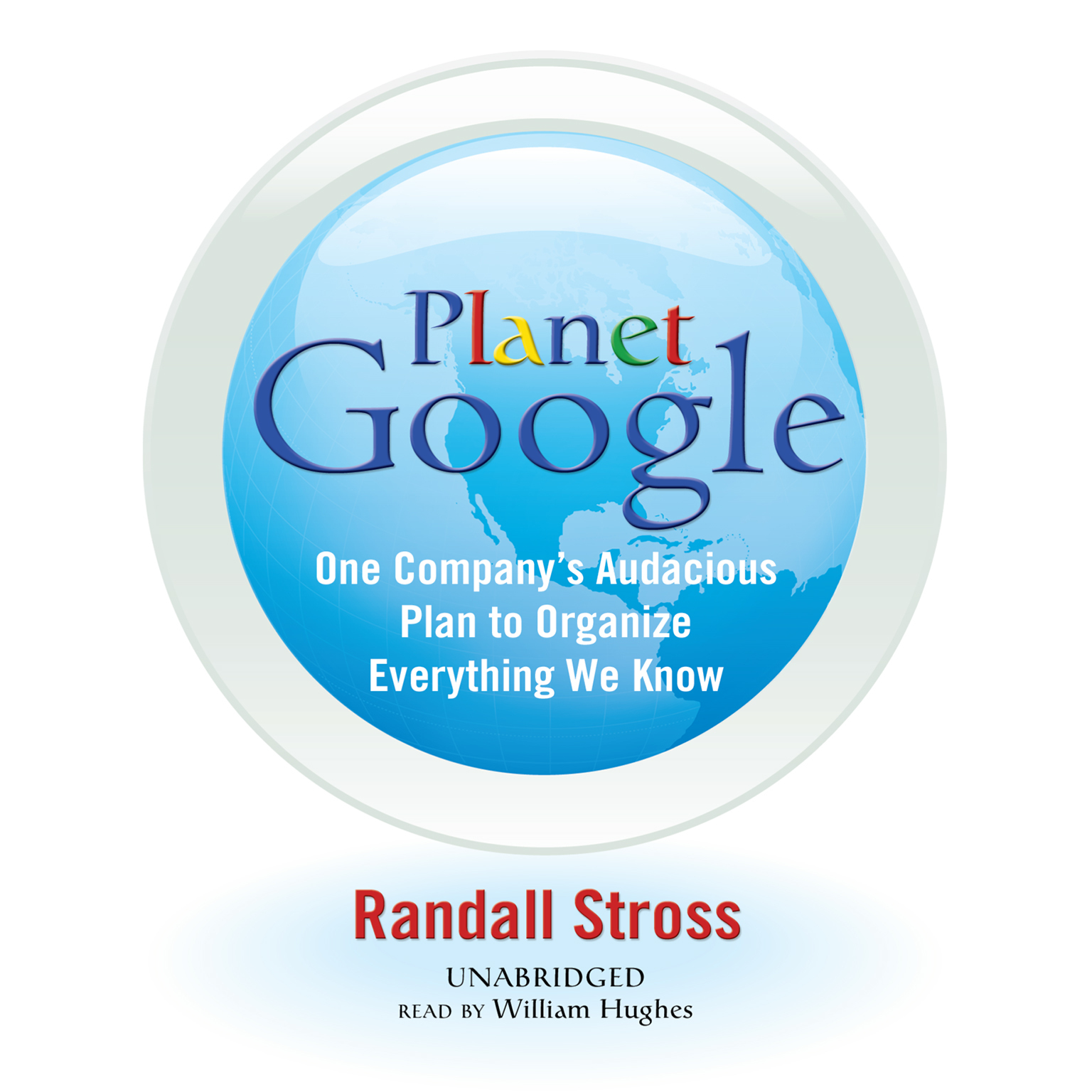 Printable Planet Google: One Company's Audacious Plan to Organize Everything We Know Audiobook Cover Art