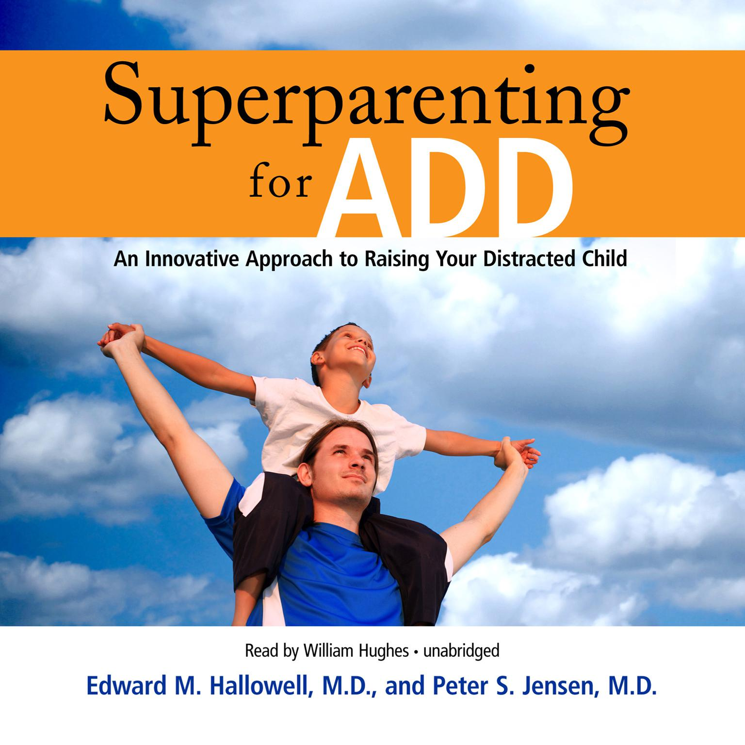 Printable Superparenting for ADD: An Innovative Approach to Raising Your Distracted Child Audiobook Cover Art