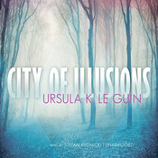 City of Illusions Audiobook, by Ursula K. Le Guin