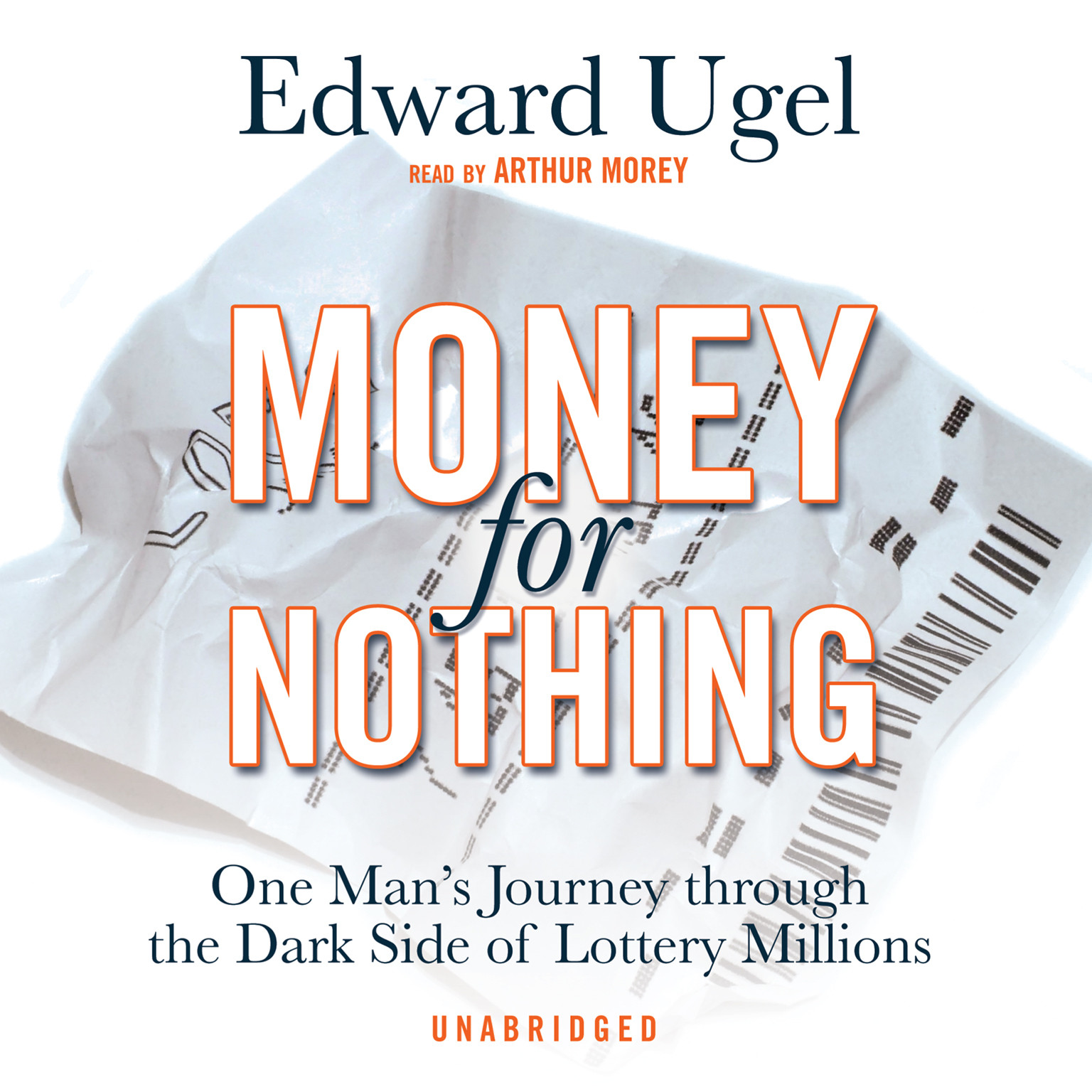 Printable Money for Nothing: One Man's Journey through the Dark Side of Lottery Millions Audiobook Cover Art