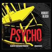 Psycho, by Robert Bloch