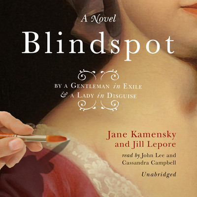 Blindspot: By a Gentleman in Exile and a Lady in Disguise Audiobook, by Jane Kamensky
