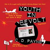 Youth in Revolt (Compilation): Youth in Revolt, Youth in Bondage, and Youth in Exile Audiobook, by C. D. Payne
