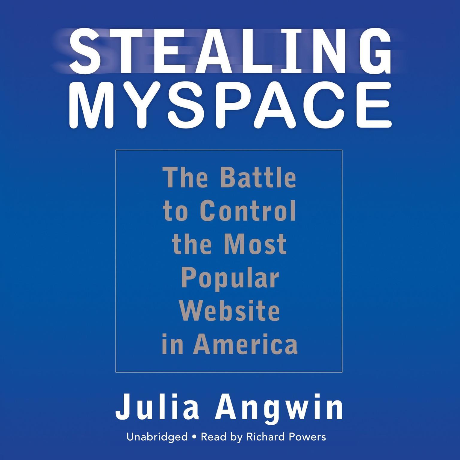 Printable Stealing MySpace: The Battle to Control the Most Popular Website in America Audiobook Cover Art