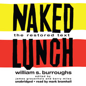 Naked Lunch: The Restored Text Audiobook, by William S. Burroughs