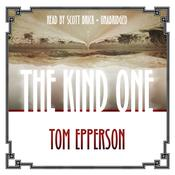 The Kind One Audiobook, by Tom Epperson