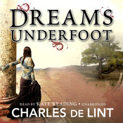 Dreams Underfoot: The Newford Collection, by Charles de Lint