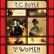 The Women: A Novel Audiobook, by T. C. Boyle