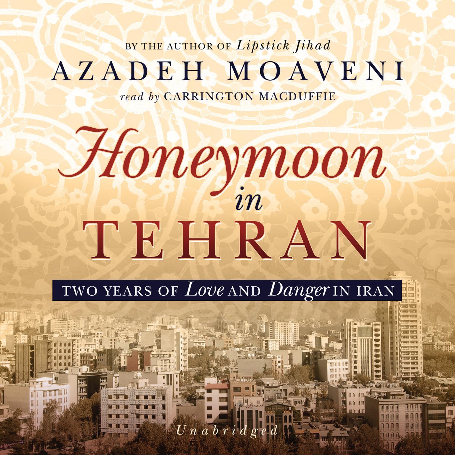 Printable Honeymoon in Tehran: Two Years of Love and Danger in Iran Audiobook Cover Art