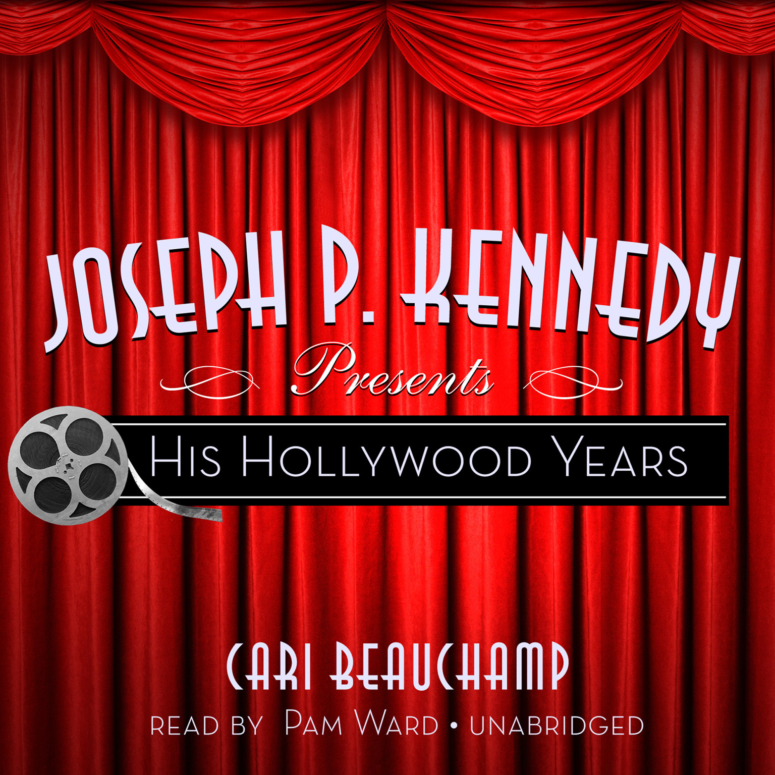 Printable Joseph P. Kennedy Presents: His Hollywood Years Audiobook Cover Art
