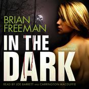 In the Dark Audiobook, by Brian Freeman