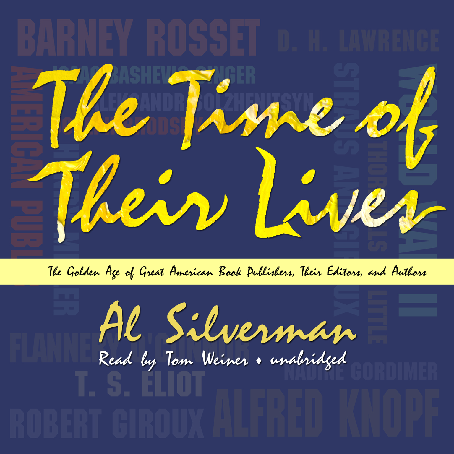 Printable The Time of Their Lives: The Golden Age of Great American Book Publishers, Their Editors, and Authors Audiobook Cover Art