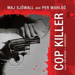 Cop Killer: A Martin Beck Police Mystery Audiobook, by Maj Sjöwall, Per Wahlöö
