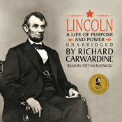 Lincoln: A Life of Purpose and Power Audiobook, by Richard Carwardine