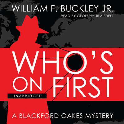 Who's on First: A Blackford Oakes Mystery Audiobook, by William F. Buckley