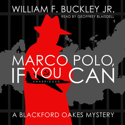 Marco Polo, If You Can: A Blackford Oakes Mystery Audiobook, by William F. Buckley