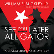 See You Later, Alligator: A Blackford Oakes Mystery, by William F. Buckley