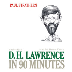 D. H. Lawrence in 90 Minutes Audiobook, by Paul Strathern