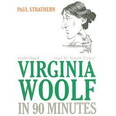 Virginia Woolf in 90 Minutes Audiobook, by Paul Strathern