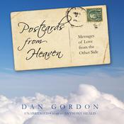 Postcards from Heaven: Messages of Love from the Other Side Audiobook, by Dan Gordon