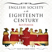 English Society in the Eighteenth Century, by Roy Porter