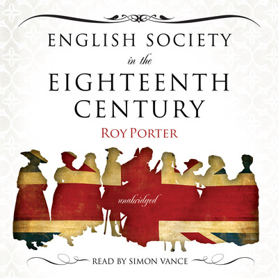 English Society in the Eighteenth Century Audiobook, by Roy Porter