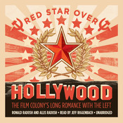 Red Star over Hollywood: The Film Colony's Long Romance with the Left Audiobook, by Ronald Radosh