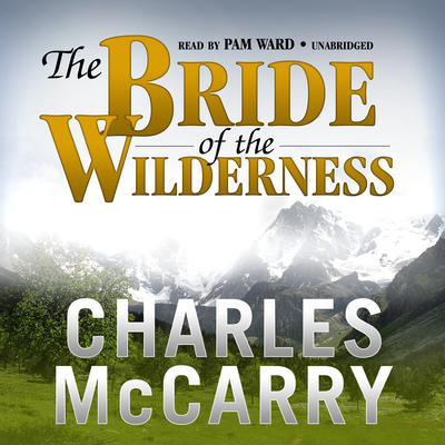 The Bride of the Wilderness: A Novel Audiobook, by Charles McCarry