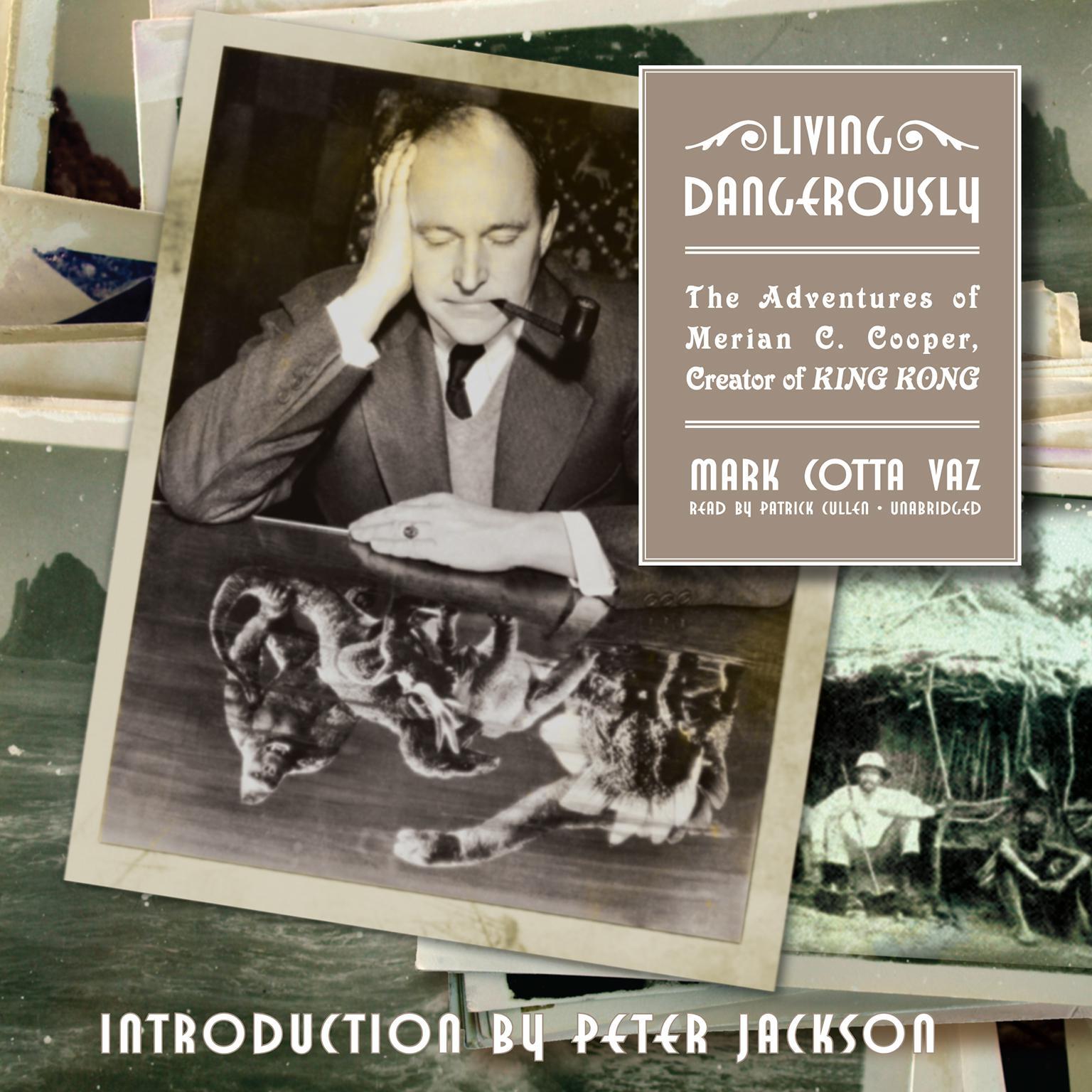 Printable Living Dangerously: The Adventures of Merian C. Cooper, Creator of King Kong Audiobook Cover Art