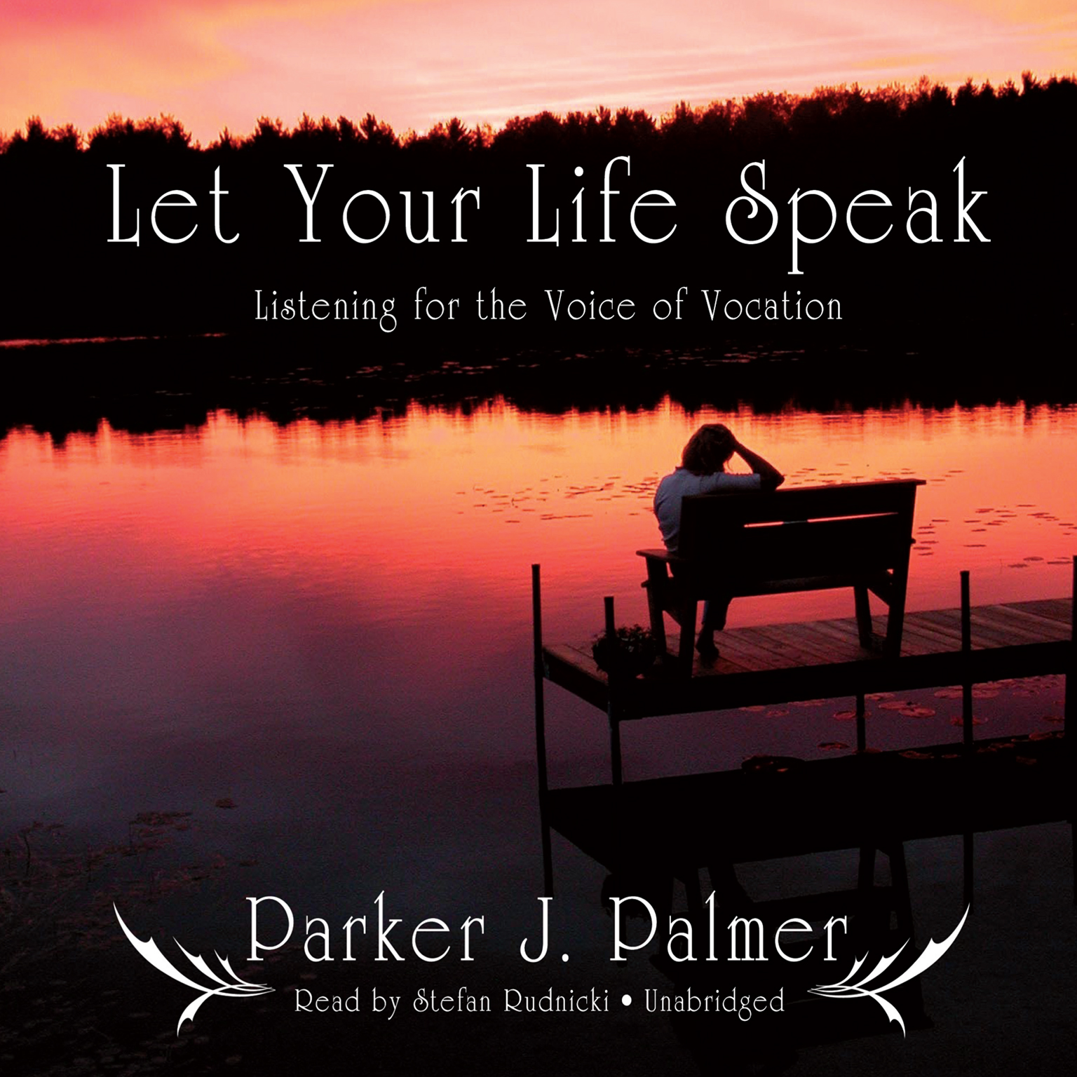 Printable Let Your Life Speak: Listening for the Voice of Vocation Audiobook Cover Art
