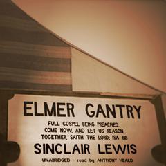Elmer Gantry Audiobook, by Sinclair Lewis
