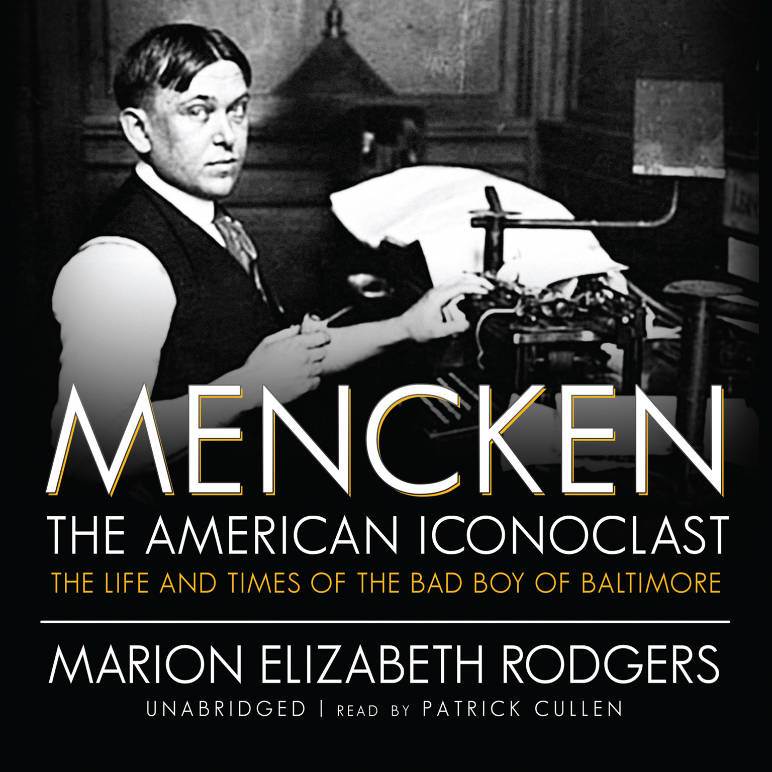 Printable Mencken: The American Iconoclast: The Life and Times of the Bad Boy of Baltimore Audiobook Cover Art