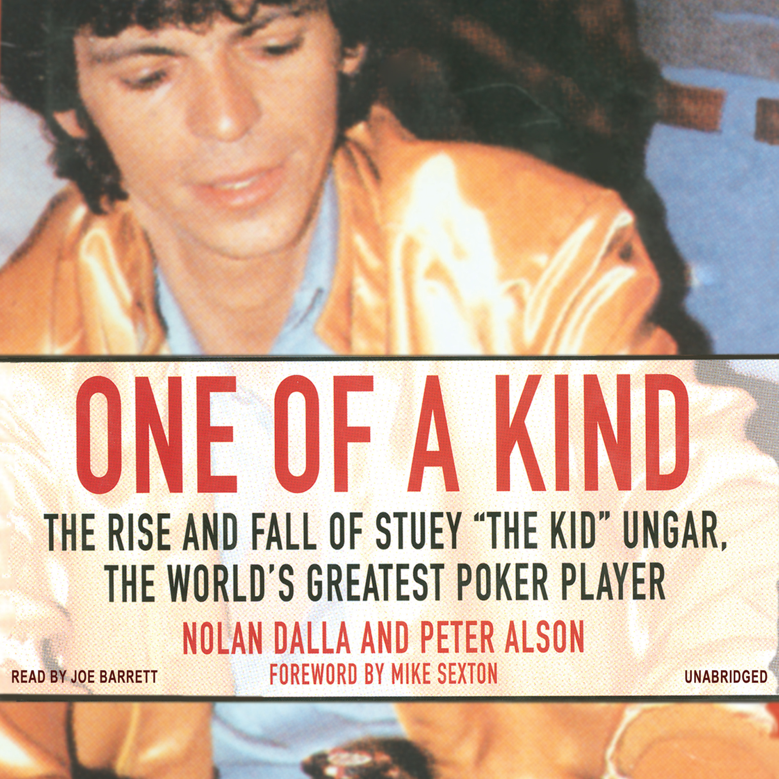 "Printable One of a Kind: The Story of Stuey ""The Kid"" Ungar, the World's Greatest Poker Player Audiobook Cover Art"