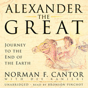 Alexander the Great: Journey to the End of the Earth, by Norman F. Cantor
