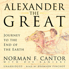 Alexander the Great: Journey to the End of the Earth Audiobook, by Norman F. Cantor