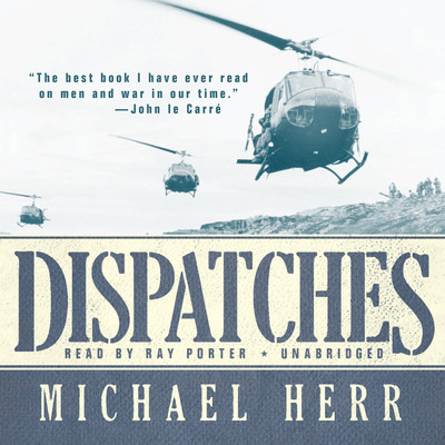 Dispatches Audiobook, by Michael Herr