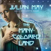 The Many-Colored Land: Volume 1 of the Saga of Pliocene Exile, by Julian May