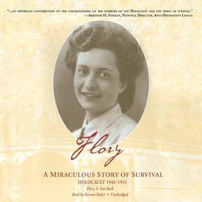 Flory: A Miraculous Story of Survival Audiobook, by Flory A. Van Beek