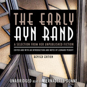 The Early Ayn Rand, Revised Edition: A Selection from Her Unpublished Fiction Audiobook, by Ayn Rand