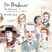 The Producer: John Hammond and the Soul of American Music Audiobook, by Dunstan Prial