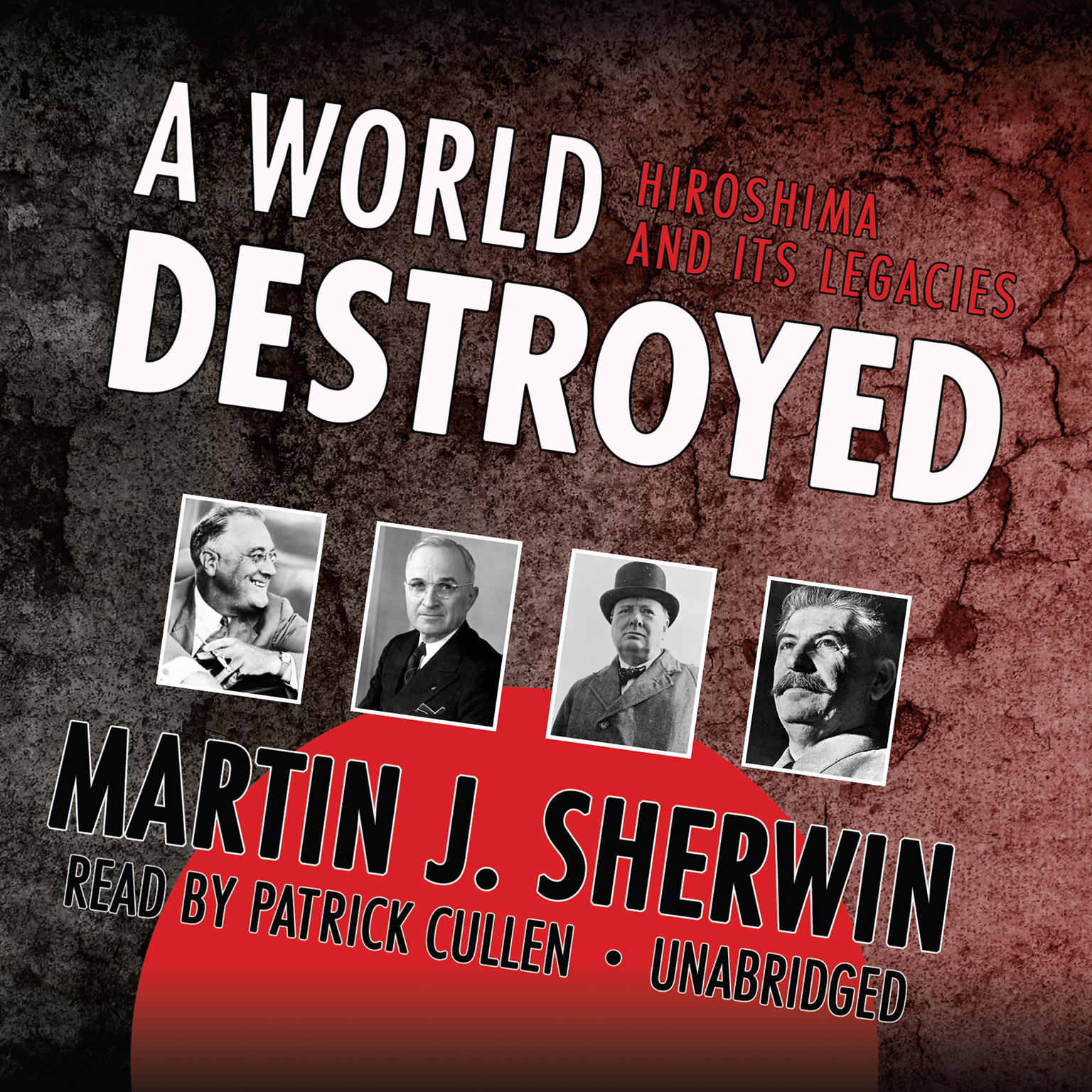 Printable A World Destroyed: Hiroshima and Its Legacies Audiobook Cover Art